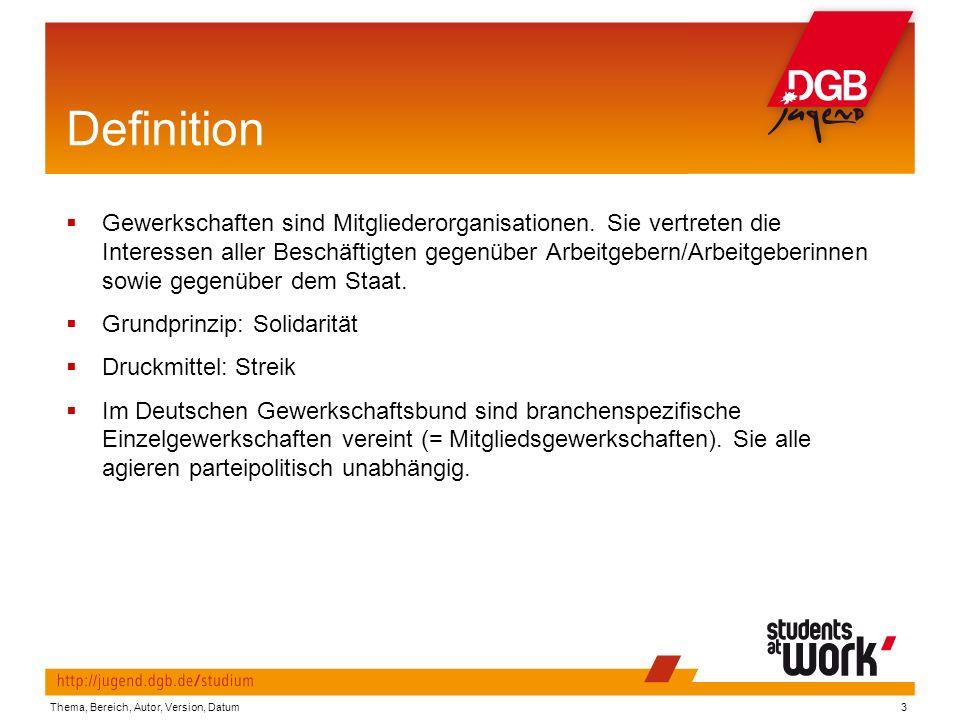 Klassische Betätigungsfelder  Betriebspolitik  Tarifpolitik  Gesellschaftspolitik Thema, Bereich, Autor, Version, Datum14