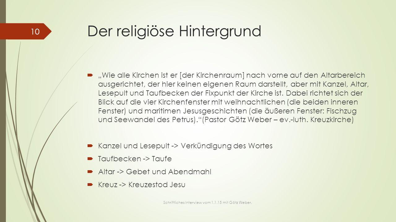 """Der religiöse Hintergrund  """"Wie alle Kirchen ist er [der Kirchenraum] nach vorne auf den Altarbereich ausgerichtet, der hier keinen eigenen Raum dars"""