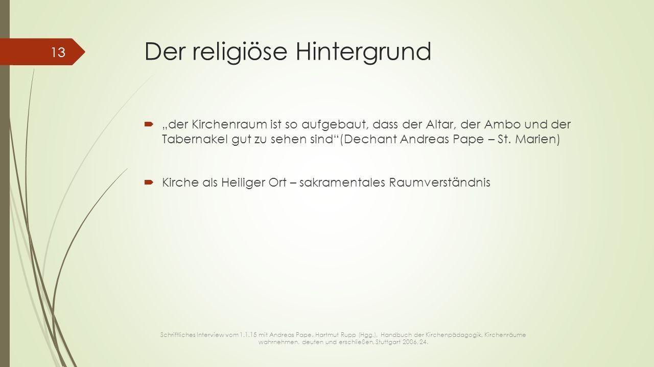 """Der religiöse Hintergrund  """"der Kirchenraum ist so aufgebaut, dass der Altar, der Ambo und der Tabernakel gut zu sehen sind""""(Dechant Andreas Pape – S"""
