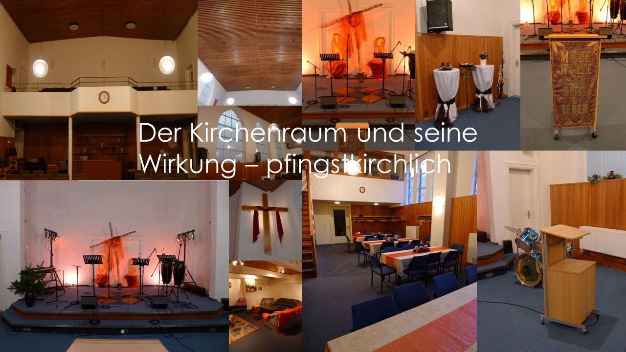 Der Kirchenraum und seine Wirkung – pfingstkirchlich