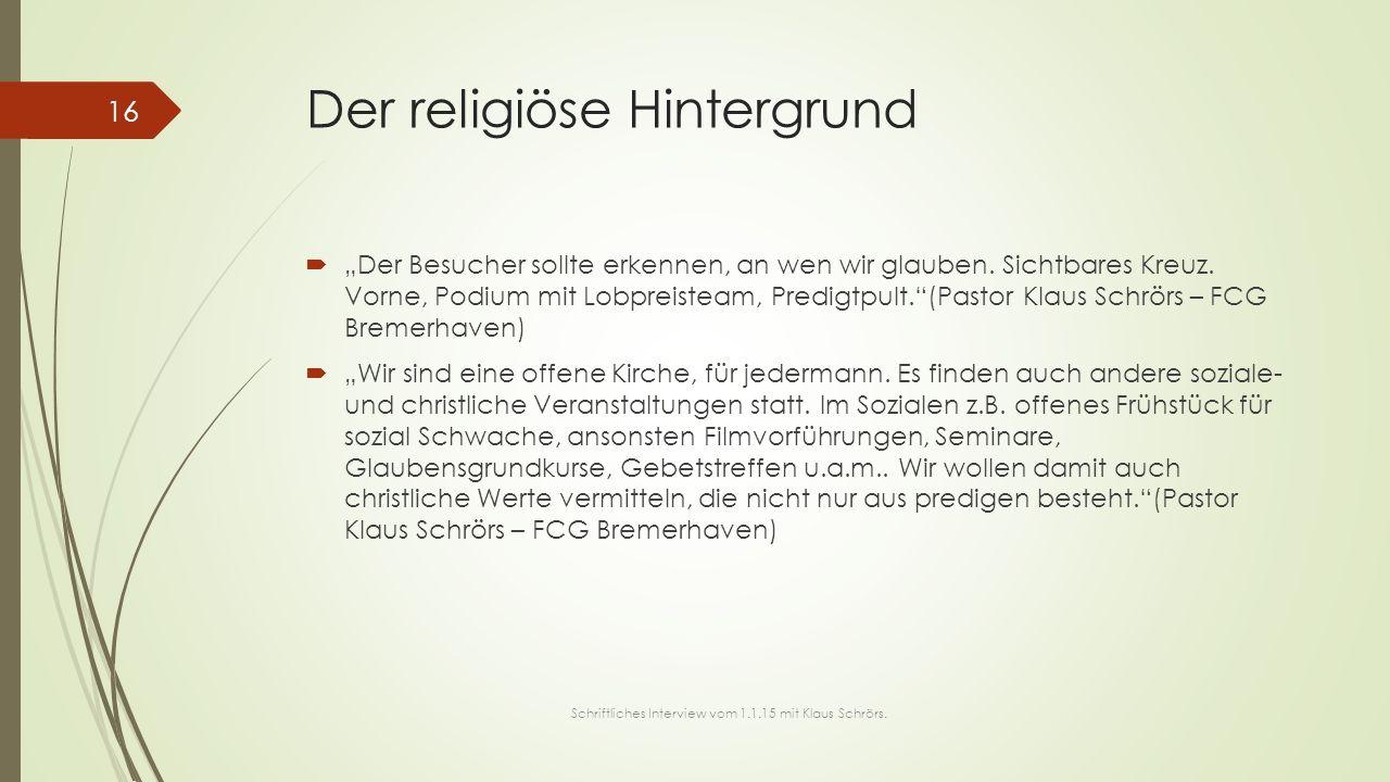 """Der religiöse Hintergrund  """"Der Besucher sollte erkennen, an wen wir glauben. Sichtbares Kreuz. Vorne, Podium mit Lobpreisteam, Predigtpult.""""(Pastor"""