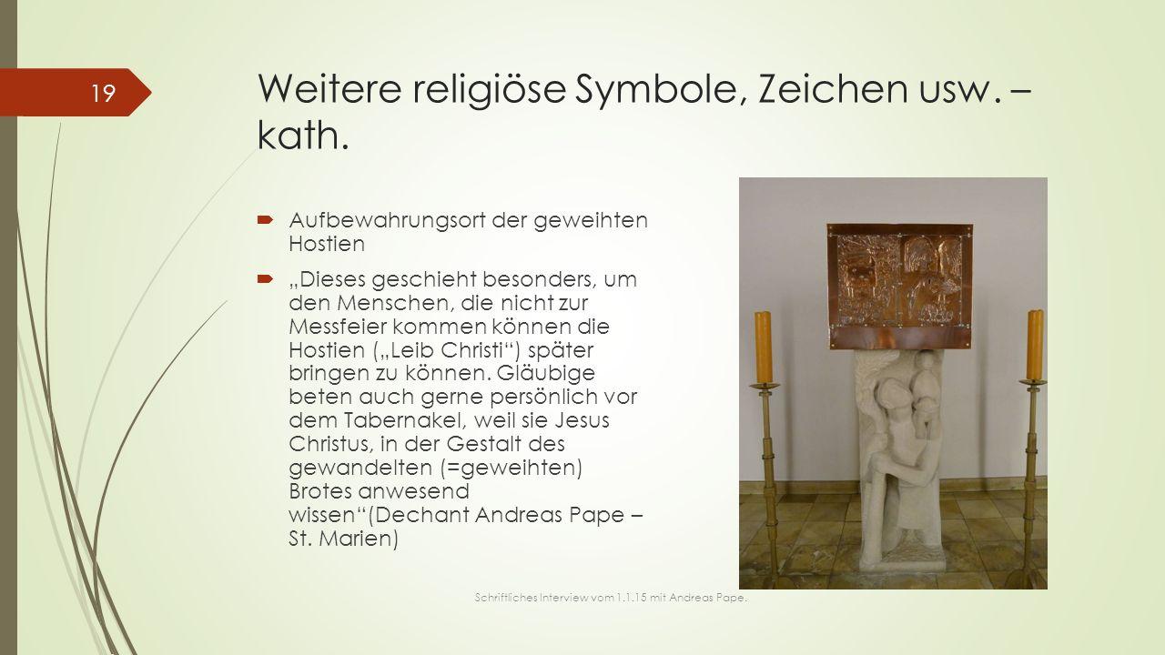 """Weitere religiöse Symbole, Zeichen usw. – kath.  Aufbewahrungsort der geweihten Hostien  """"Dieses geschieht besonders, um den Menschen, die nicht zur"""