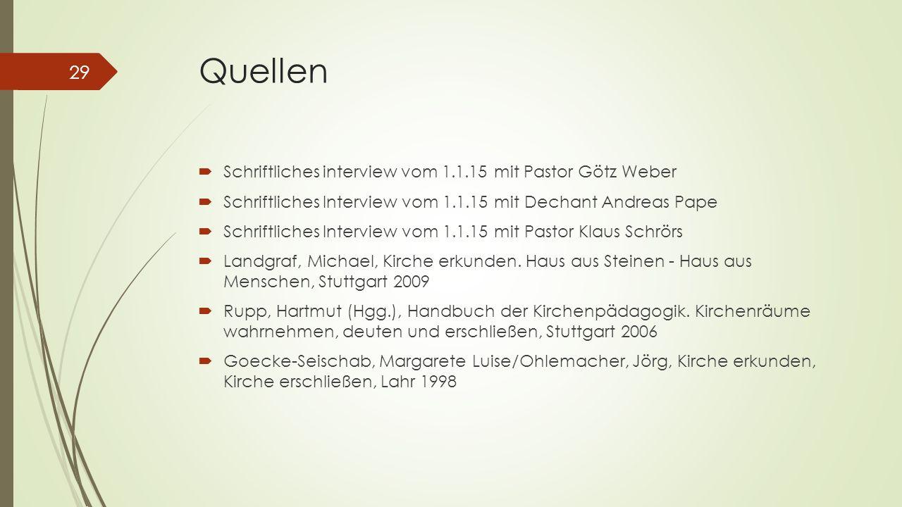 Quellen  Schriftliches interview vom 1.1.15 mit Pastor Götz Weber  Schriftliches Interview vom 1.1.15 mit Dechant Andreas Pape  Schriftliches Inter