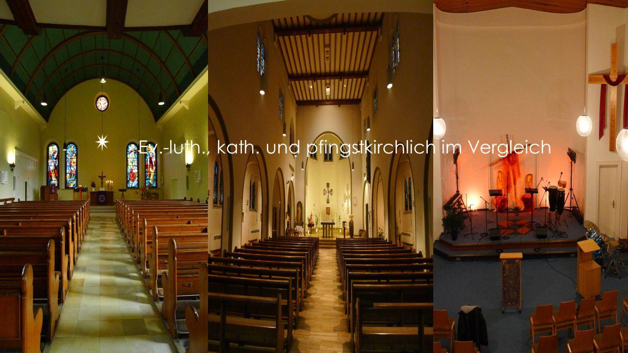 Ev.-luth., kath. und pfingstkirchlich im Vergleich