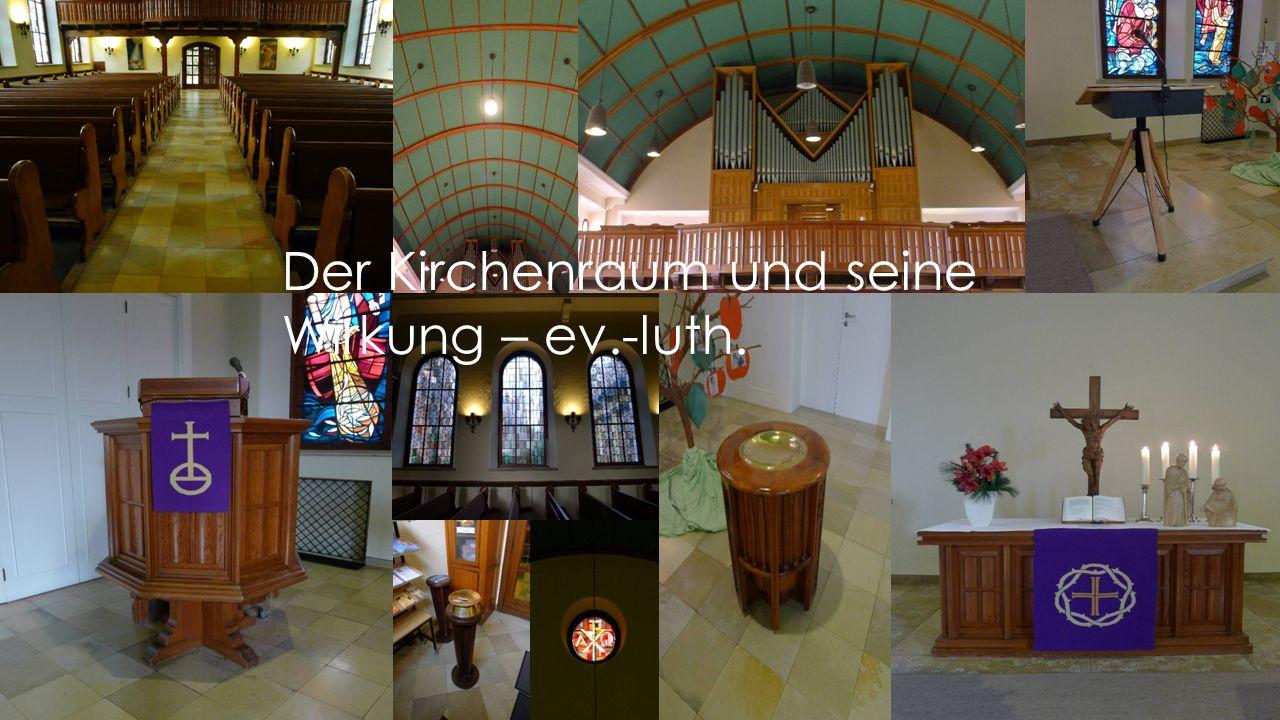 Der Kirchenraum und seine Wirkung – ev.-luth.