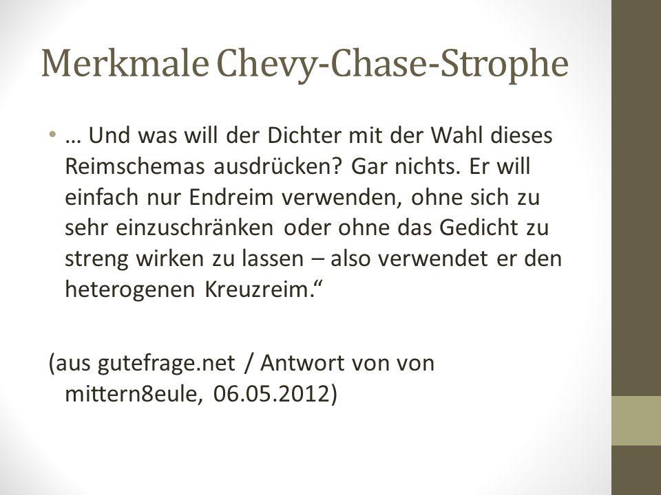 Merkmale Chevy-Chase-Strophe … Und was will der Dichter mit der Wahl dieses Reimschemas ausdrücken.