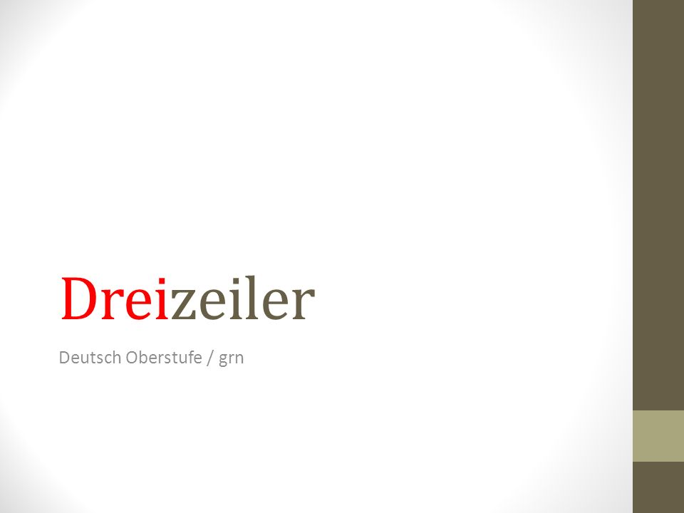 Dreizeiler Deutsch Oberstufe / grn