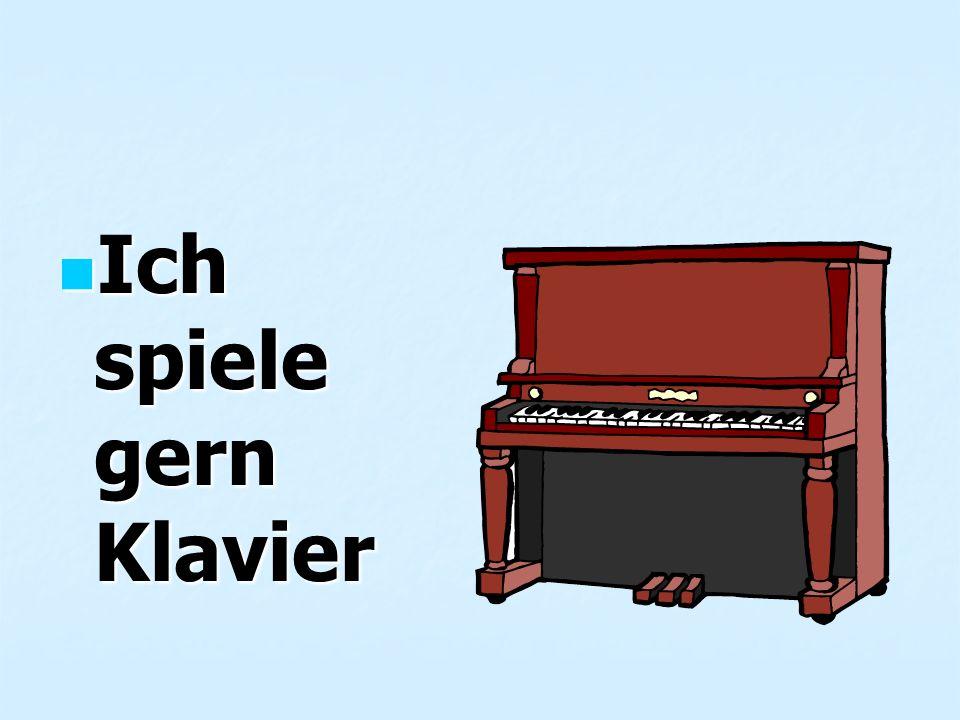 Ich spiele gern Klavier Ich spiele gern Klavier