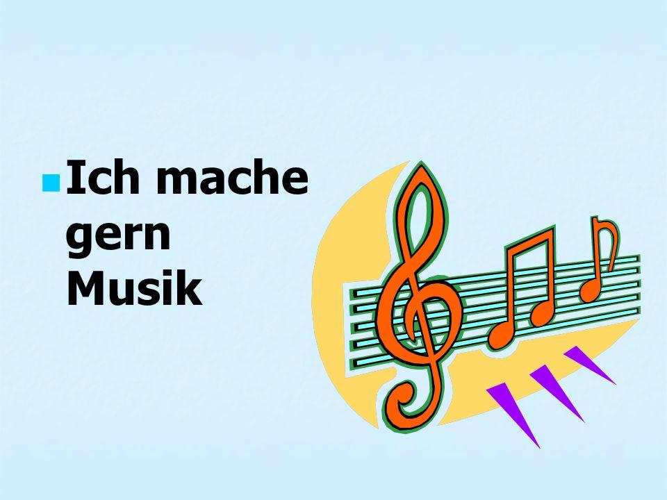 Ich mache gern Musik