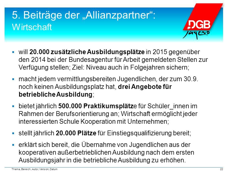 """5. Beiträge der """"Allianzpartner"""": Wirtschaft  will 20.000 zusätzliche Ausbildungsplätze in 2015 gegenüber den 2014 bei der Bundesagentur für Arbeit g"""