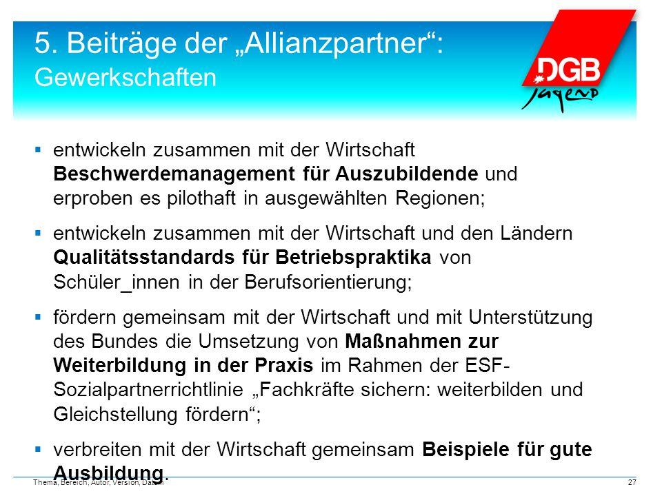 """5. Beiträge der """"Allianzpartner"""": Gewerkschaften  entwickeln zusammen mit der Wirtschaft Beschwerdemanagement für Auszubildende und erproben es pilot"""