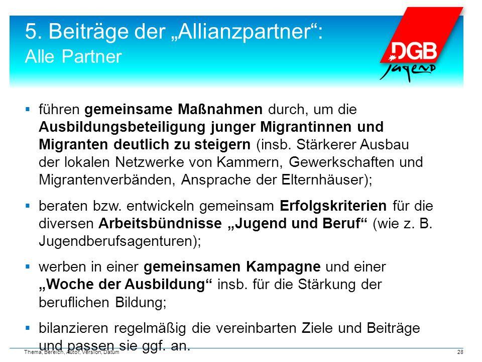 """5. Beiträge der """"Allianzpartner"""": Alle Partner  führen gemeinsame Maßnahmen durch, um die Ausbildungsbeteiligung junger Migrantinnen und Migranten de"""