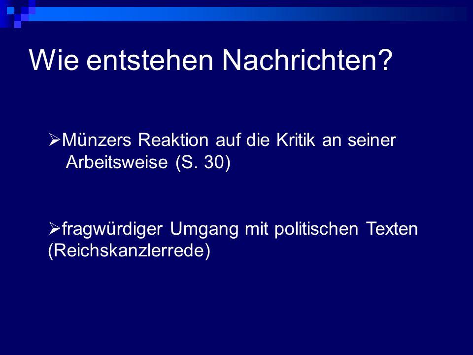 Wie entstehen Nachrichten.  Münzers Reaktion auf die Kritik an seiner.