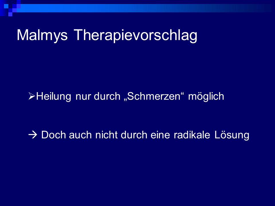 """Malmys Therapievorschlag  Heilung nur durch """"Schmerzen möglich  Doch auch nicht durch eine radikale Lösung"""