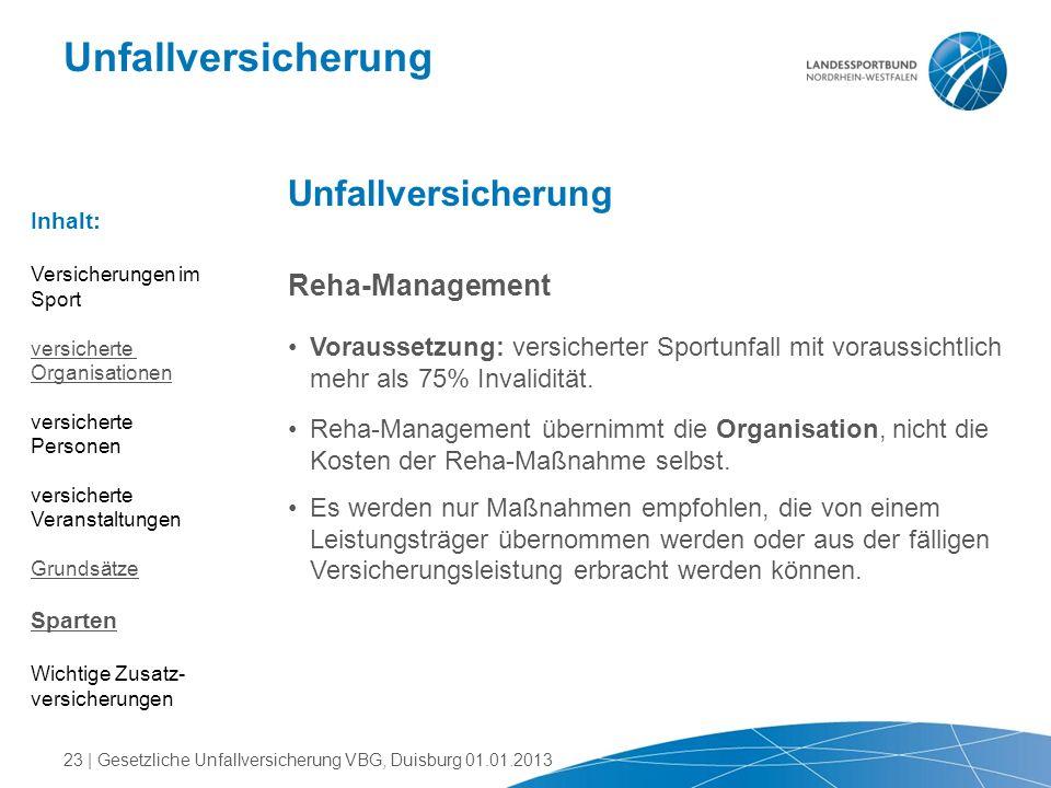 Unfallversicherung Reha-Management Voraussetzung: versicherter Sportunfall mit voraussichtlich mehr als 75% Invalidität. Reha-Management übernimmt die