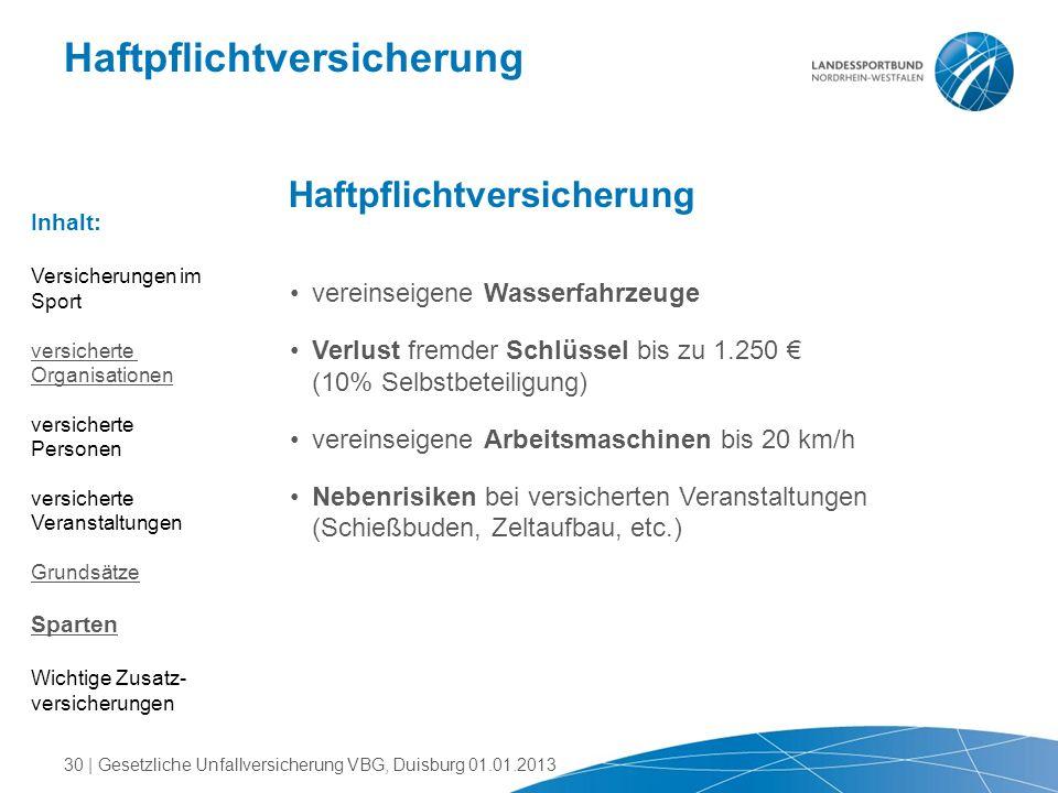 Haftpflichtversicherung vereinseigene Wasserfahrzeuge Verlust fremder Schlüssel bis zu 1.250 € (10% Selbstbeteiligung) vereinseigene Arbeitsmaschinen
