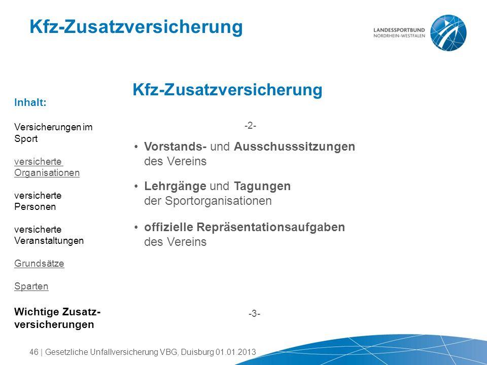 Kfz-Zusatzversicherung -3- -2- Vorstands- und Ausschusssitzungen des Vereins Lehrgänge und Tagungen der Sportorganisationen offizielle Repräsentations