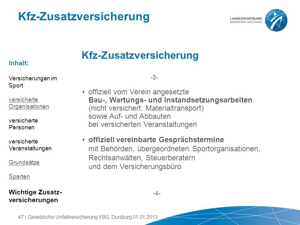 Kfz-Zusatzversicherung -3- -4- offiziell vom Verein angesetzte Bau-, Wartungs- und Instandsetzungsarbeiten (nicht versichert: Materialtransport) sowie