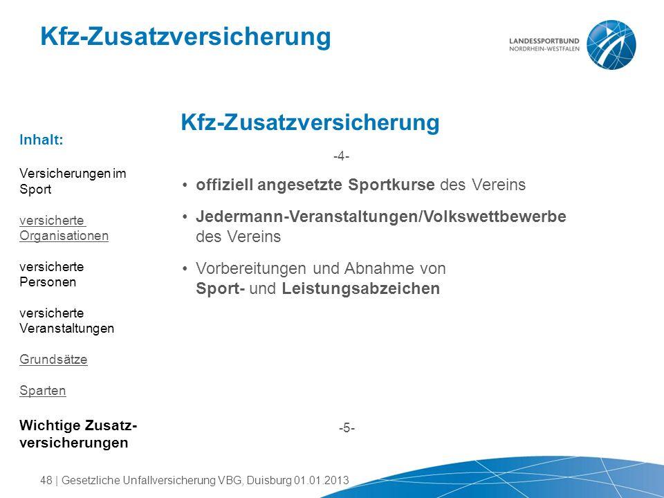 Kfz-Zusatzversicherung -4- -5- offiziell angesetzte Sportkurse des Vereins Jedermann-Veranstaltungen/Volkswettbewerbe des Vereins Vorbereitungen und A