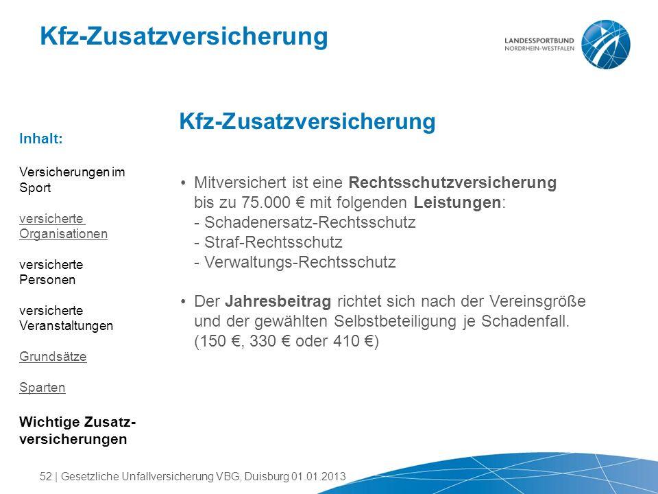 Kfz-Zusatzversicherung Mitversichert ist eine Rechtsschutzversicherung bis zu 75.000 € mit folgenden Leistungen: - Schadenersatz-Rechtsschutz - Straf-