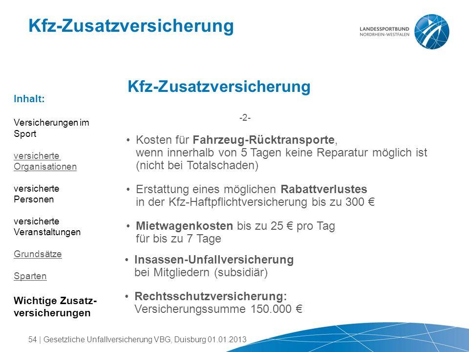 Kfz-Zusatzversicherung -2- Kosten für Fahrzeug-Rücktransporte, wenn innerhalb von 5 Tagen keine Reparatur möglich ist (nicht bei Totalschaden) Erstatt