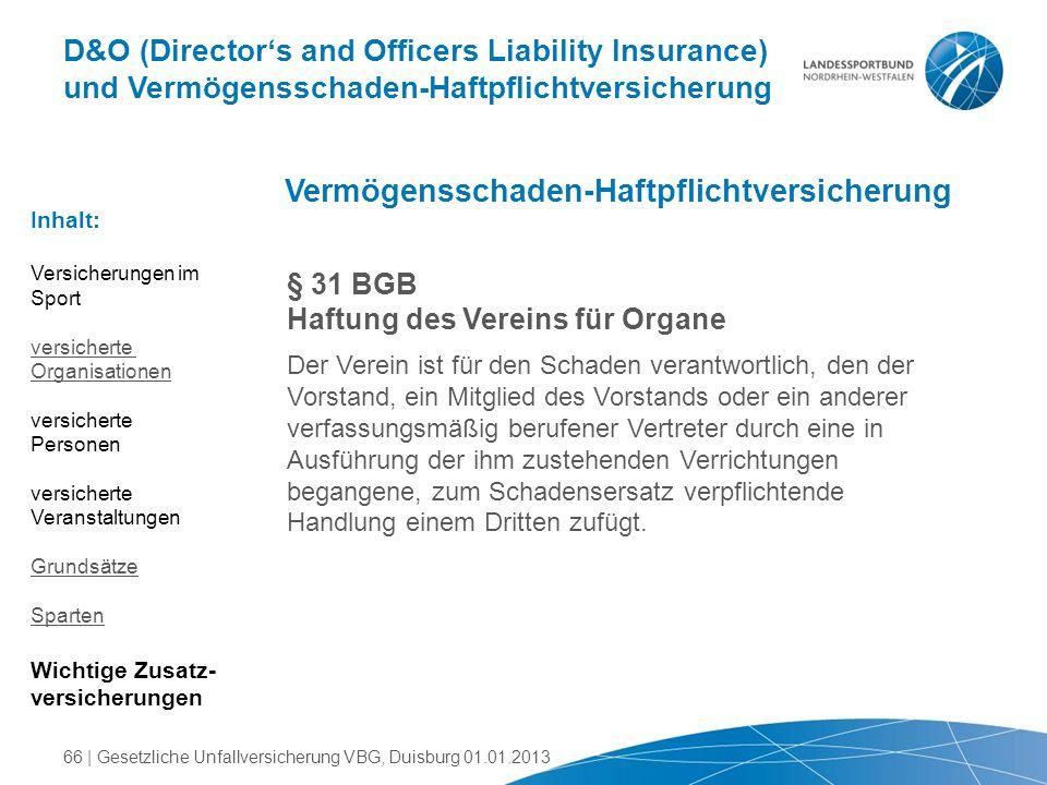 D&O (Director's and Officers Liability Insurance) und Vermögensschaden-Haftpflichtversicherung Vermögensschaden-Haftpflichtversicherung § 31 BGB Haftu