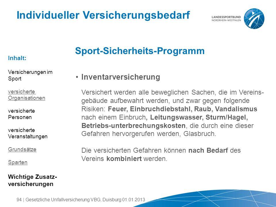 Individueller Versicherungsbedarf Sport-Sicherheits-Programm Inventarversicherung Versichert werden alle beweglichen Sachen, die im Vereins- gebäude a