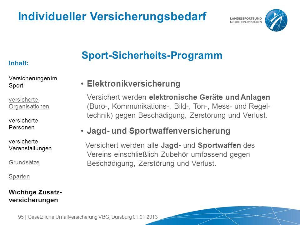 Individueller Versicherungsbedarf Sport-Sicherheits-Programm Elektronikversicherung Versichert werden elektronische Geräte und Anlagen (Büro-, Kommuni