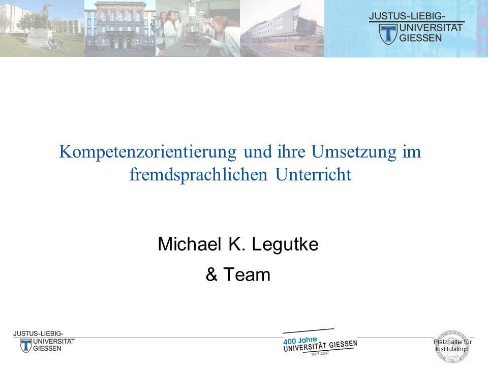 Kompetenzorientierung und ihre Umsetzung im fremdsprachlichen Unterricht Michael K.