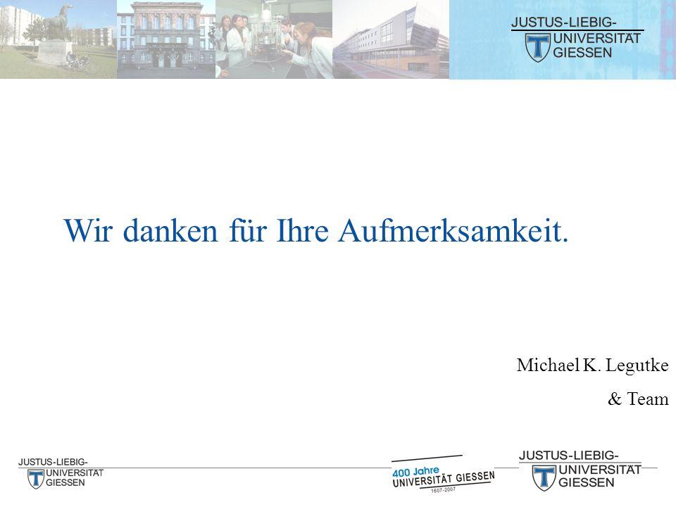 Michael K. Legutke & Team Wir danken für Ihre Aufmerksamkeit.
