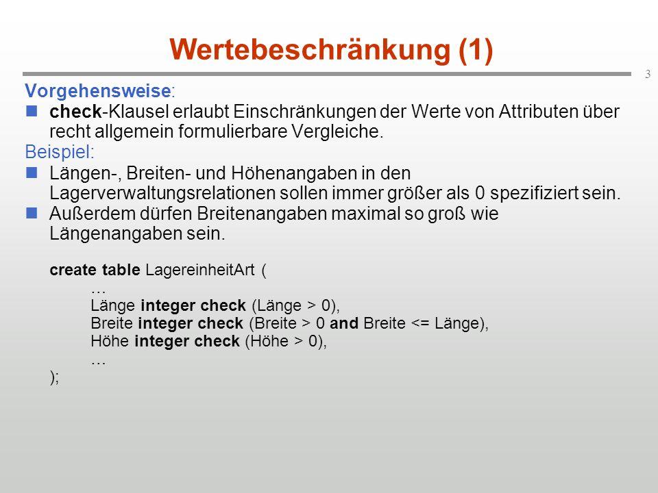 4 Wertebeschränkung (2) Weitere Möglichkeiten: Die Einbettung von SQL-Suchanweisungen ist erlaubt.