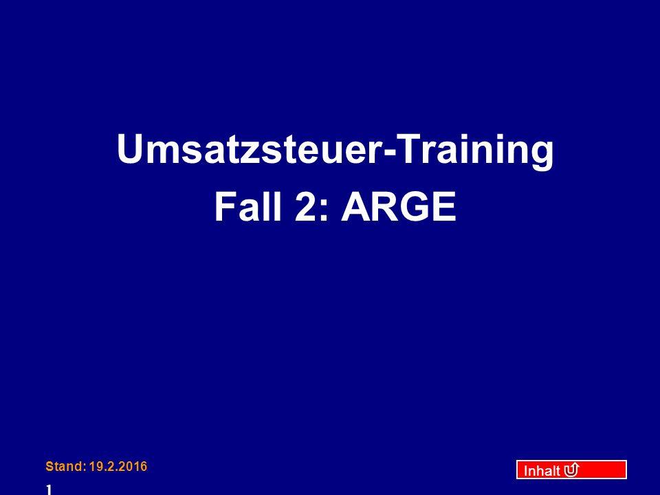 Inhalt Stand: 19.2.2016 1 Umsatzsteuer-Training Fall 2: ARGE