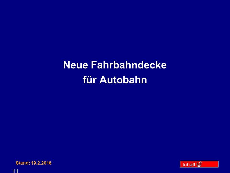 Inhalt Stand: 19.2.2016 11 Neue Fahrbahndecke für Autobahn