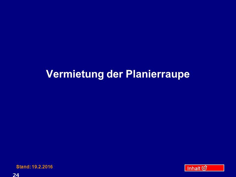 Inhalt Stand: 19.2.2016 24 Vermietung der Planierraupe