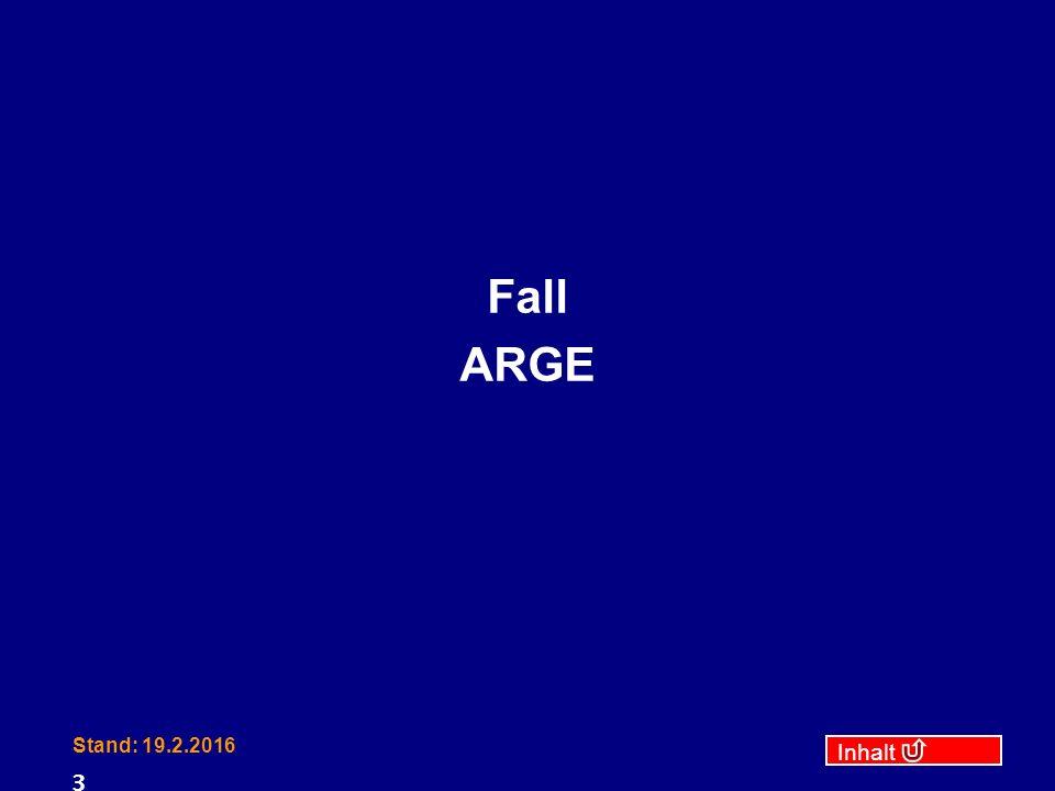 Inhalt Stand: 19.2.2016 3 Fall ARGE
