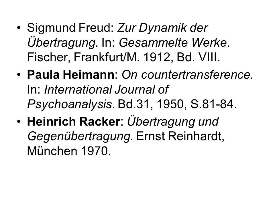 Sigmund Freud: Zur Dynamik der Übertragung. In: Gesammelte Werke. Fischer, Frankfurt/M. 1912, Bd. VIII. Paula Heimann: On countertransference. In: Int