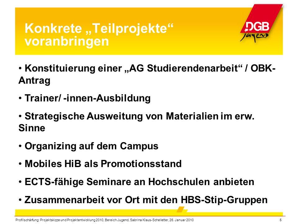 """Profilschärfung: Projektskizze und Projektentwicklung 2010, Bereich Jugend, Sabrina Klaus-Schelletter, 26. Januar 20105 Konkrete """"Teilprojekte"""" voranb"""