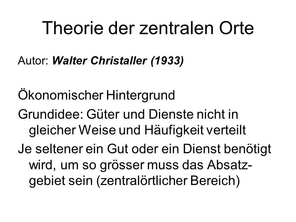 Theorie der zentralen Orte Zentraler Ort: Begriff wird neu von Christaller geprägt.