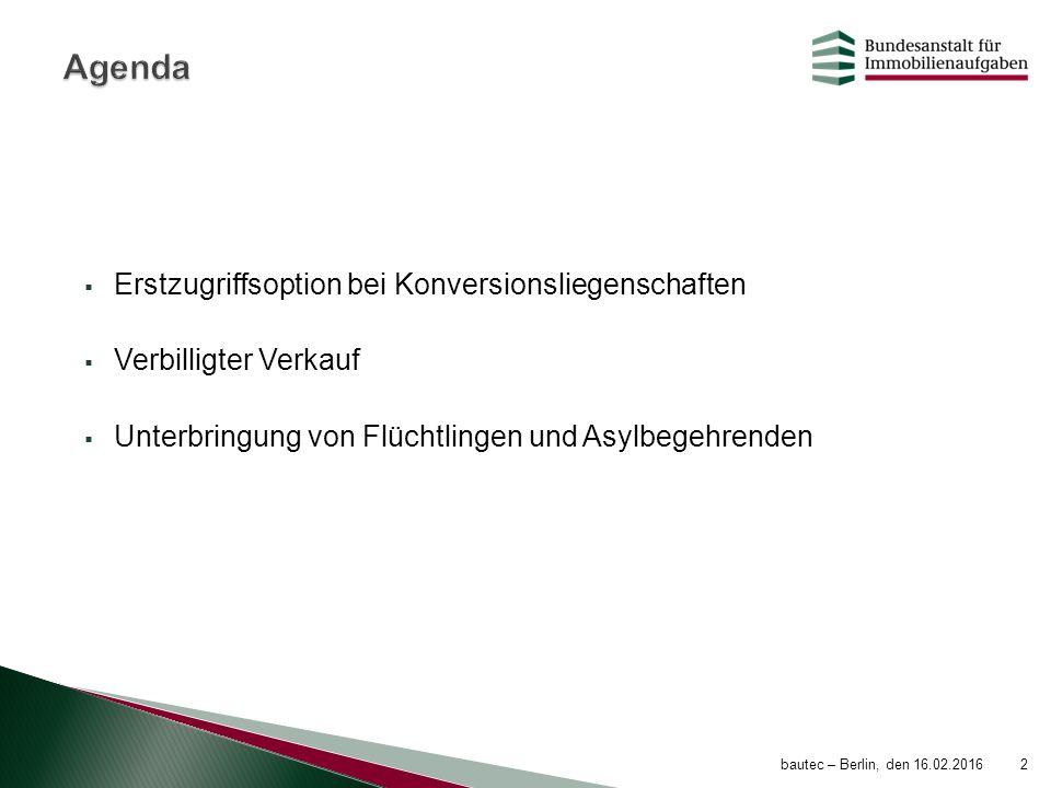  Erstzugriffsoption bei Konversionsliegenschaften  Verbilligter Verkauf  Unterbringung von Flüchtlingen und Asylbegehrenden 2bautec – Berlin, den 1