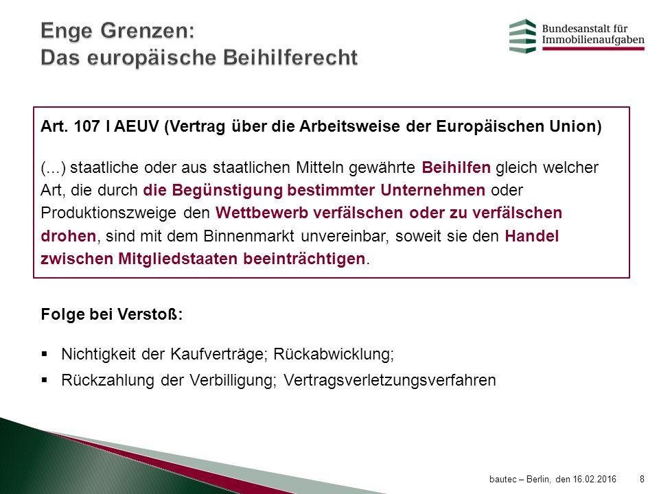 Art. 107 I AEUV (Vertrag über die Arbeitsweise der Europäischen Union) (...) staatliche oder aus staatlichen Mitteln gewährte Beihilfen gleich welcher