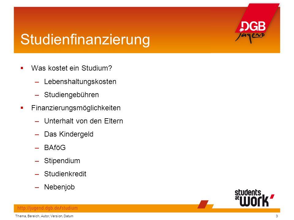 Thema, Bereich, Autor, Version, Datum3 Studienfinanzierung  Was kostet ein Studium.