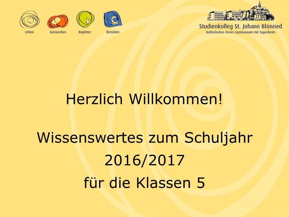 Wissenswertes zum Schuljahr 2016/2017 für die Klassen 5 Herzlich Willkommen!