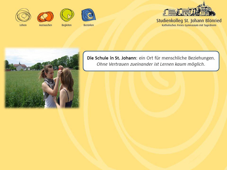 Die Schule in St. Johann: ein Ort für menschliche Beziehungen. Ohne Vertrauen zueinander ist Lernen kaum möglich.