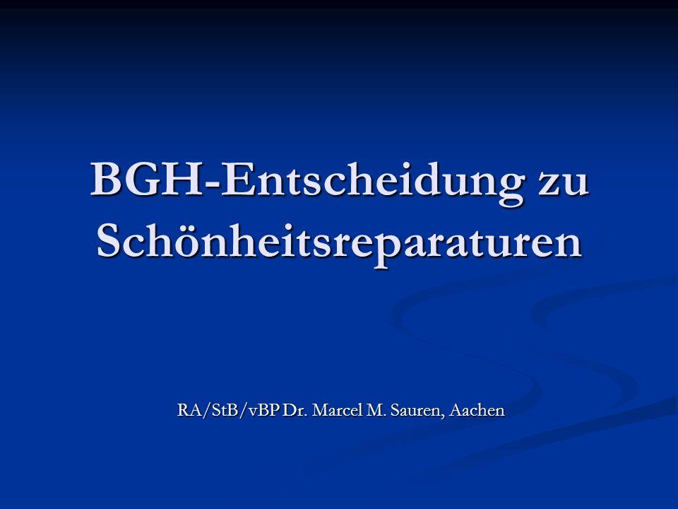 BGH-Entscheidung zu Schönheitsreparaturen RA/StB/vBP Dr. Marcel M. Sauren, Aachen