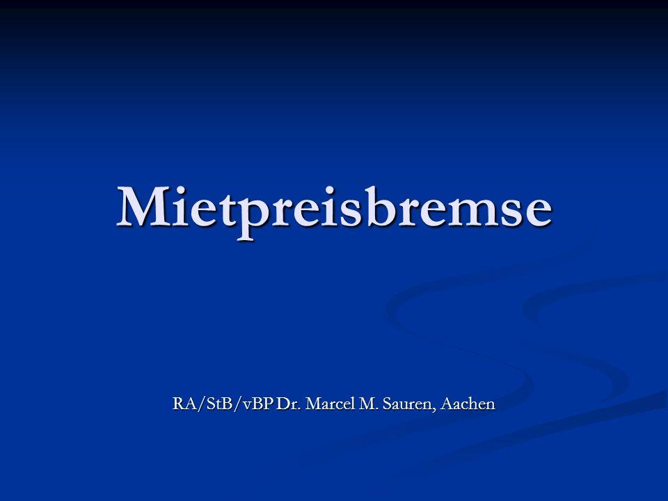 Mietpreisbremse RA/StB/vBP Dr. Marcel M. Sauren, Aachen