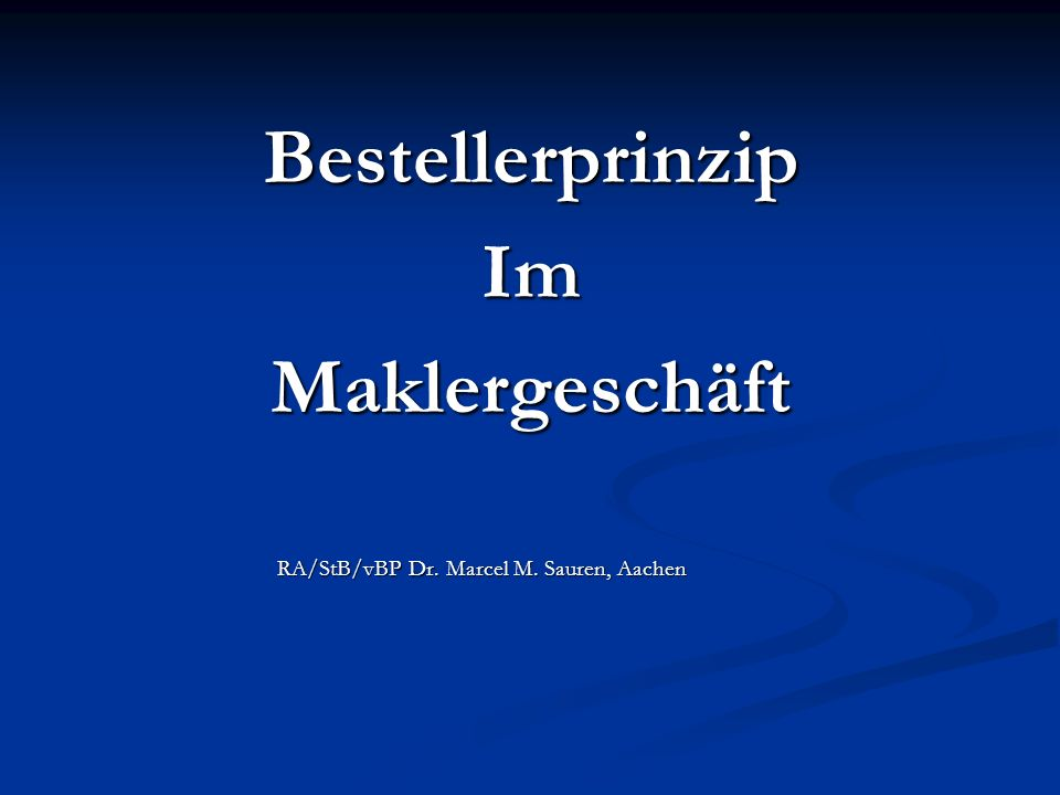 BestellerprinzipImMaklergeschäft RA/StB/vBP Dr. Marcel M. Sauren, Aachen