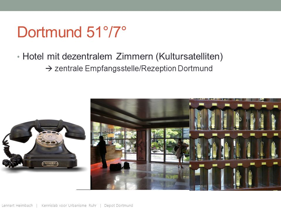 Dortmund 51°/7° Hotel mit dezentralem Zimmern (Kultursatelliten)  zentrale Empfangsstelle/Rezeption Dortmund Lennart Heimbach | Kennislab voor Urbanisme Ruhr | Depot Dortmund