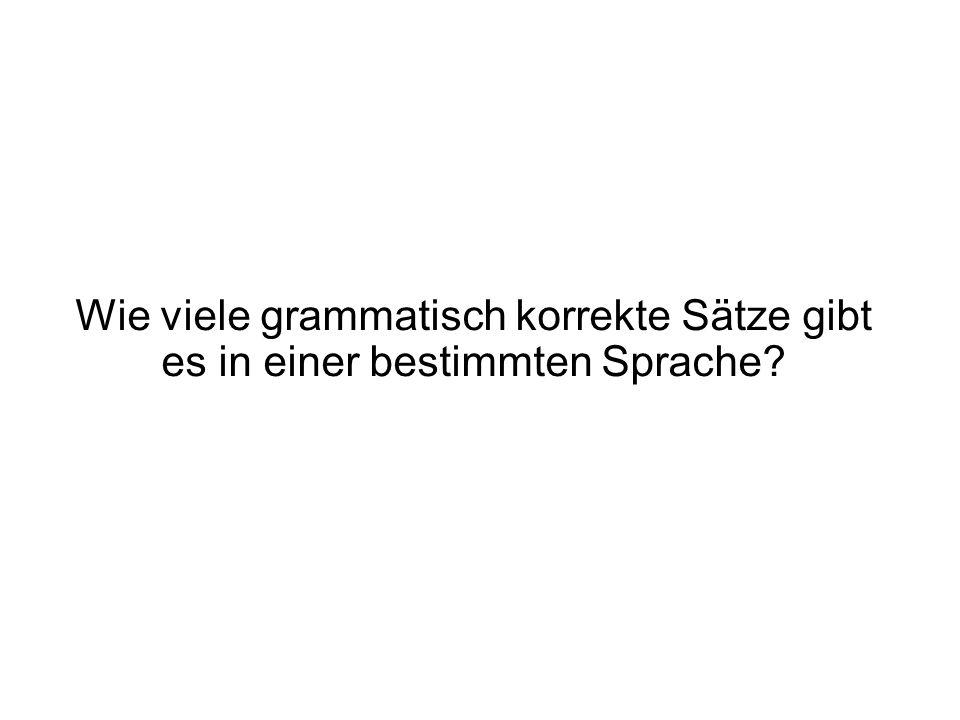 Wie viele grammatisch korrekte Sätze gibt es in einer bestimmten Sprache?