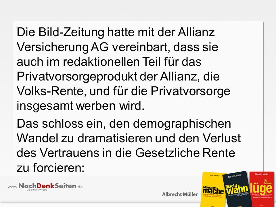 Die Bild-Zeitung hatte mit der Allianz Versicherung AG vereinbart, dass sie auch im redaktionellen Teil für das Privatvorsorgeprodukt der Allianz, die Volks-Rente, und für die Privatvorsorge insgesamt werben wird.