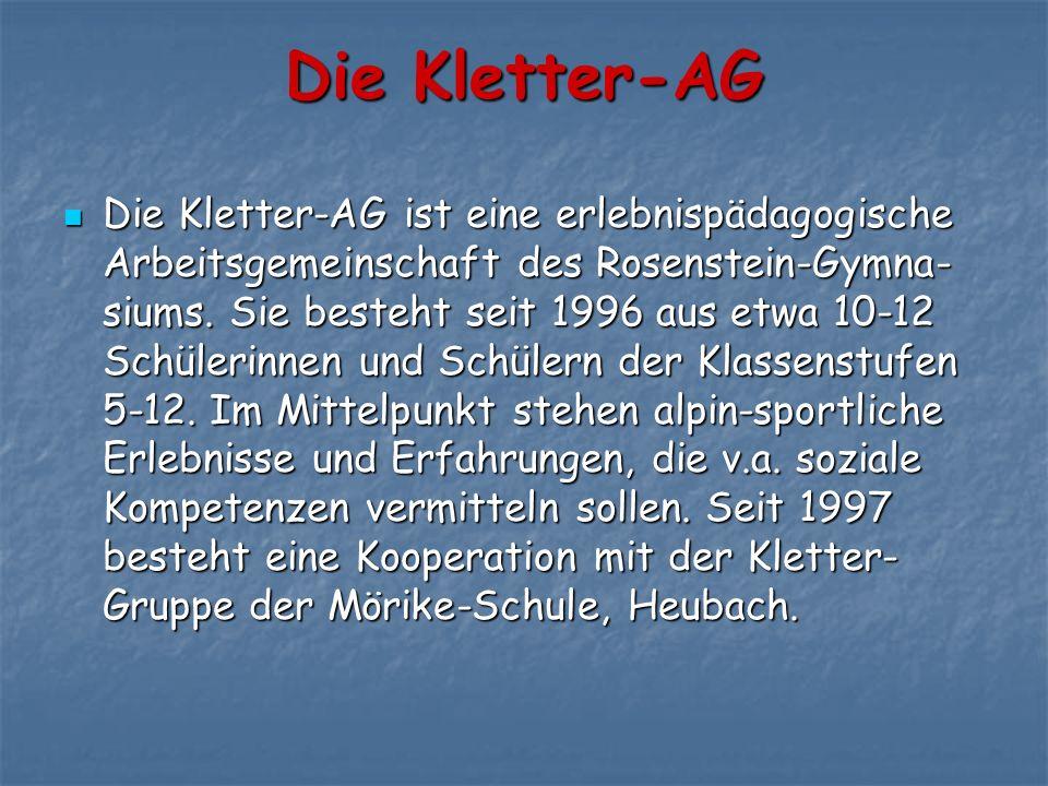 Die Kletter-AG Die Kletter-AG ist eine erlebnispädagogische Arbeitsgemeinschaft des Rosenstein-Gymna- siums.